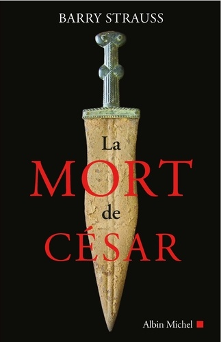 Barry Strauss - La mort de César.