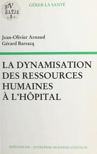 Barsacq - La Dynamisation des ressources humaines à l'hôpital.
