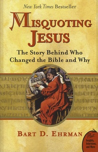 Bart-D Ehrman - Misquoting Jesus - The Story Behind Who Changed the Bible and Why.