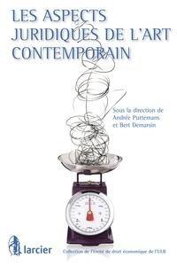 Bart Demarsin et Andrée Puttemans - Les aspects juridiques de l'art contemporain.