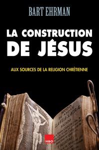 Bart Ehrman - La construction de Jésus.