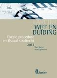 Bart Spriet et Hans Symoens - Wet & Duiding Fiscale procedure en fiscaal strafrecht.