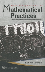 New perspectives on mathematical practices - Essays in Philosophy and History of Mathematics.pdf