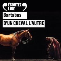 Bartabas et Anne-Marie Philipe - D'un cheval l'autre.