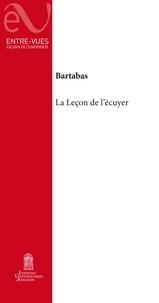 Bartabas - La leçon de l'écuyer.