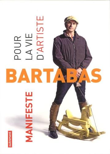 Bartabas - Manifeste pour la vie d'artiste.