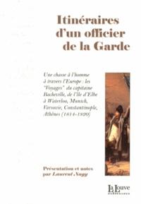 Barthélemy Bacheville - Itinéraires d'un officier de la Garde.