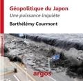 Barthélémy Courmont - Géopolitique du Japon - Une puissance inquiète.