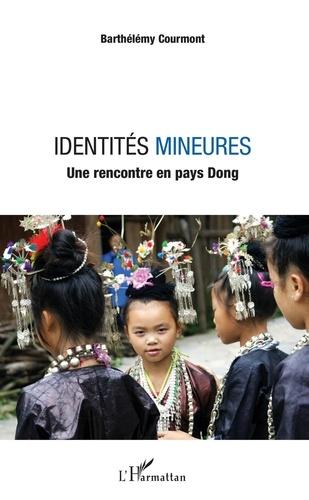 Barthélémy Courmont - Identités mineures - Une rencontre en pays Dong.