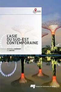 Barthélémy Courmont et Eric Mottet - L'Asie du Sud-Est contemporaine.