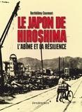 Barthélémy Courmont - Le Japon de Hiroshima - L'abîme et la résilience.