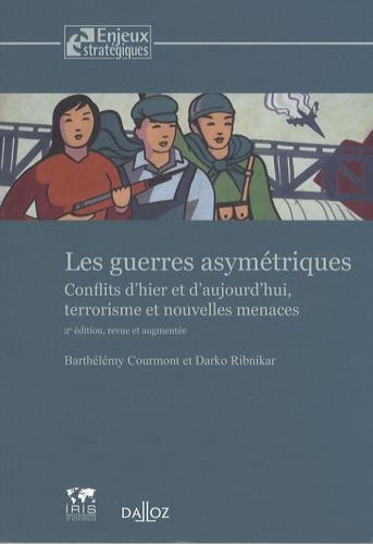 Barthélémy Courmont et Darko Ribnikar - Les guerres asymétriques - Conflits d'hier et d'aujourd'hui, terrorisme et nouvelles menaces.