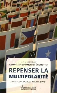 Barthélémy Courmont et Eric Mottet - Repenser la multipolarité.