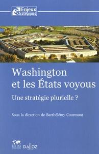 Barthélémy Courmont - Washington et les Etats voyous - Une stratégie plurielle ?.