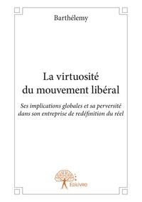 Barthélémy - La virtuosite du mouvement liberal.