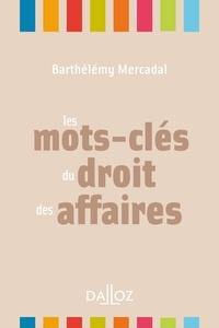 Barthélémy Mercadal - Les mots-clés du droit des affaires.