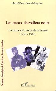 Les preux chevaliers noirs - Ces héros méconnus de la France (1939-1945).pdf