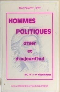 Barthélemy Ott - Hommes politiques d'hier et d'aujourd'hui - IIIe, IVe et Ve Républiques.