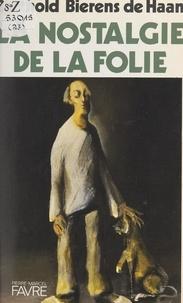 Barthold Bierens de Haan - La nostalgie de la folie.