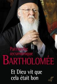 Et Dieu vit que cela était bon - Le patriarche oecuménique en dialogue avec le Pape François sur lécologie.pdf