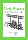 Bartlomiej Woznica et Anastassia Elias - Chris Marker, le cinéma et le monde.