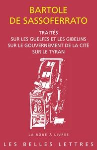 Traités sur les Guelfes et les Gibelins, sur le gouvernement de la cité, sur le tyran.pdf