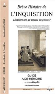 Bartolomé Bennassar - Brève histoire de l'inquisition - L'intolérance au service du pouvoir.