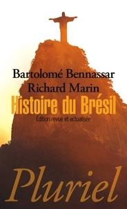 Bartolomé Bennassar et Richard Marin - Histoire du Brésil.