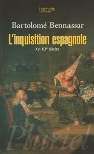 Bartolomé Bennassar - L'inquisition espagnole - XVe-XIXe siècles.