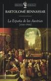 Bartolomé Bennassar - La España de los Austrias (1516-1700).