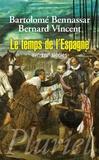 Bartolomé Bennassar - Le temps de l'Espagne - XVIe-XVIIe siècles.