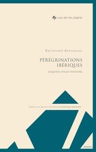 Bartolomé Bennassar - Pérégrinations ibériques - Esquisse d'ego-histoire.