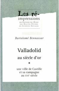 Bartolomé Bennassar - Valladolid au Siècle d'Or - Une ville de Castille et sa campagne au 16e siècle en 2 volumes.