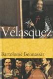 Bartolomé Bennassar - Vélasquez - Une vie.