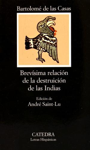 Bartolomé de Las Casas - Brevisima Relacion de la destrucion de las Indias.