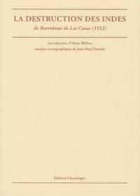 Bartolomé de Las Casas - La destruction des Indes.