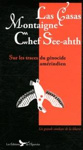Bartolomé de Las Casas et Michel de Montaigne - Sur les traces du génocide amerindien.