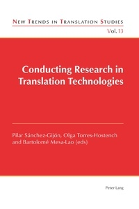 Bartolomé Mesa-lao et Olga Torres-hostench - Conducting Research in Translation Technologies.