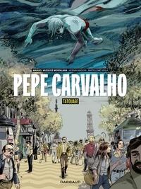 Bartolomé Segui Nicolau et Hernan Migoya - Pepe Carvalho - tome 1.