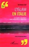 Bartolomeo Conti - L'islam en Italie - Les leaders musulmans entre intégration et séparation.