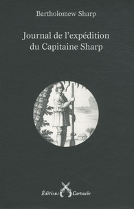 Bartolomew Sharp - Journal de l'expédition du Capitaine Sharp - (1680-1681).