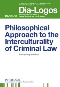 Bartosz adam Wojciechowski - Philosophical Approach to the Interculturality of Criminal Law.