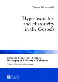 Bartosz Adamczewski - Hypertextuality and Historicity in the Gospels.