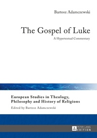 Bartosz Adamczewski - The Gospel of Luke - A Hypertextual Commentary.