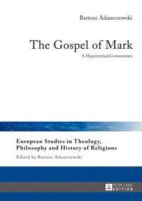 Bartosz Adamczewski - The Gospel of Mark - A Hypertextual Commentary.