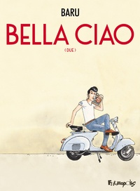 Baru - Bella Ciao, livre II.