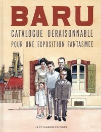 Baru - Catalogue déraisonnable pour une exposition fantasmée.