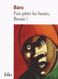 Baru - Fais péter les basses, Bruno!.