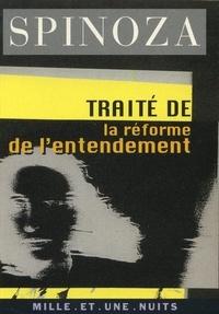 Baruch de Spinoza - Traité de la réforme de l'entendement.