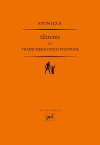 Baruch Spinoza - Oeuvres - Tome 3, Traité théologico-politique.